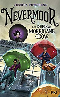 [Townsend, Jessica] Nevermoor – Tome 1 – Les Défis de Morrigane Crow Aa29