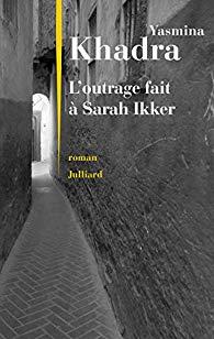 [Khadra, Yasmina] L'outrage fait à Sarah Ikker Aa37