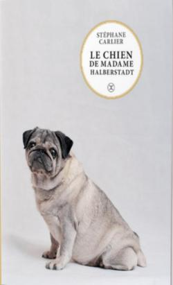 [Carlier, Stéphane] Le Chien de Madame Halberstadt Aa40