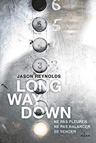 [Reynolds, Jason] Long Way Down Aa45