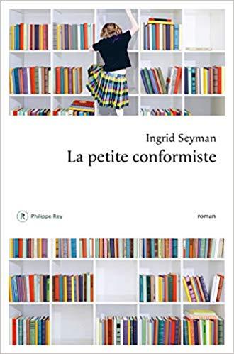[Seyman, Ingrid] La petite conformiste Aa73