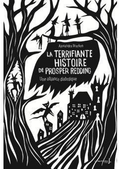 [Bracken, Alexandra] La Terrifiante histoire de Prosper Redding – Tome 1 – Une alliance diabolique Prospe11