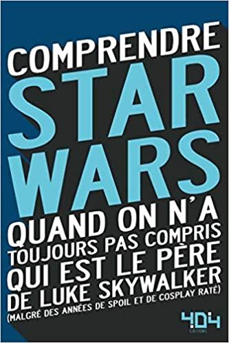 Comprendre Star Wars ( Mathias LAVOREL et Julien TELLOUCK) 51etg510