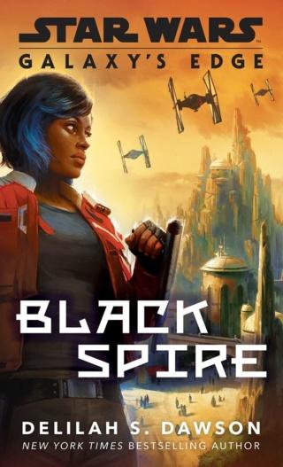 SW Galaxy's Edge : Black Spire (Delilah S. Dawson) 74289910