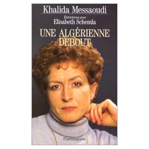 Une Algérienne debout de Khalida Messaoudi 25510