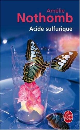 Acide Sulfurique - Amelie Nothomb Acide-10