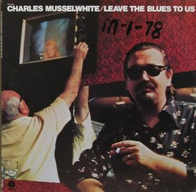 Charles Musselwhite : Leave The Blues To Us (1975) Charli10