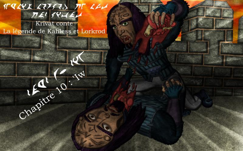 Krivat conte : La légende de Kahless et Lorkrod 10_myn10