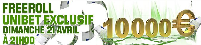 Freeroll 10000€ sur Unibet le Dimanche 21 Avril ! Gckkuc10
