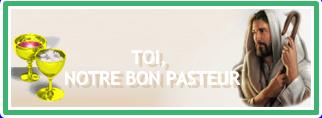"""4ème dimanche de Pâques """"Le Bon Pasteur donne la Vie à ses brebis"""" Toi_no10"""