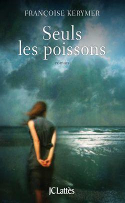 SEULS LES POISSONS de Françoise Kerymer 97827010