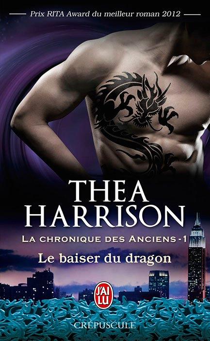 HARRISON Thea - LA CHRONIQUE DES ANCIENS - Tome 1 : Le baiser du dragon 40450210