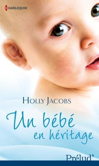 JACOBS Holly - Un bébé en héritage 97822812