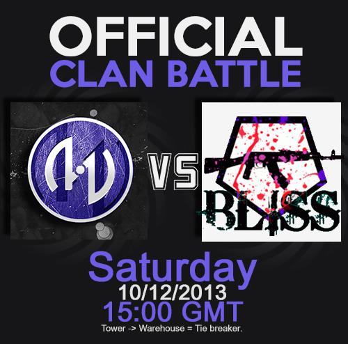 Official clan war vs |[Bliss]| 10/12/2013 - 15:00GMT Offici10