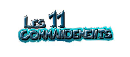 * LES 11 COMMANDEMENTS DE LA GUILDE * 11comm10