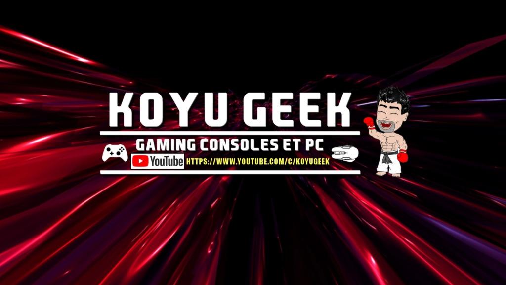 ★★★ Le Vidéaste à l'Honneur #41 | Koyu Geek | Venez critiquer cette chaîne ! - Page 2 _banni11