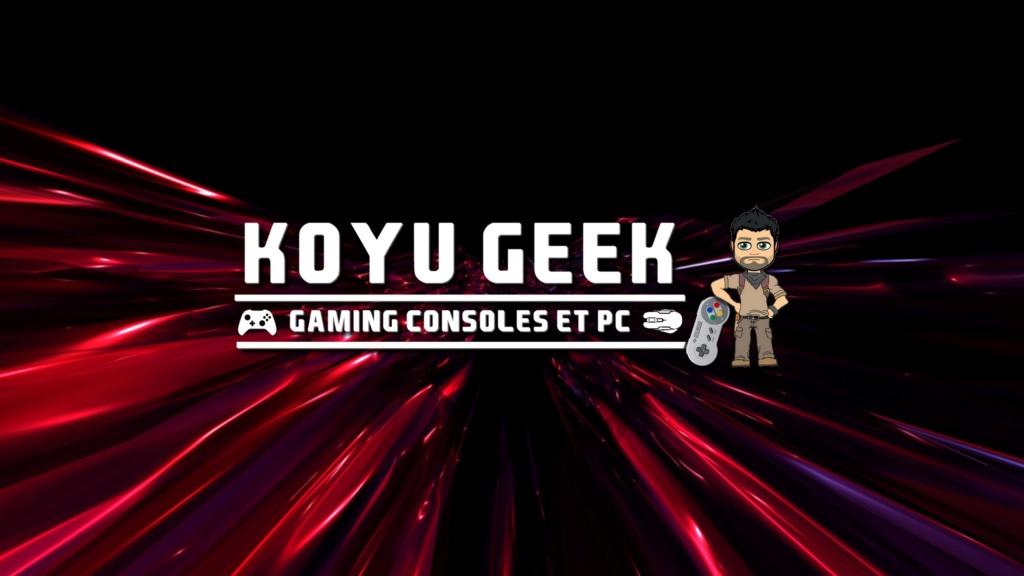 ★★★ Le Vidéaste à l'Honneur #41 | Koyu Geek | Venez critiquer cette chaîne ! - Page 2 _banni13