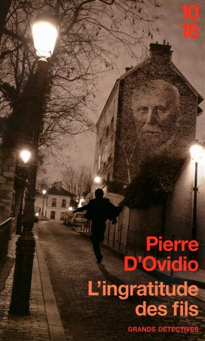 [Éditions 10/18] L'ingratitude des fils de Pierre d'Ovidio L-ingr10
