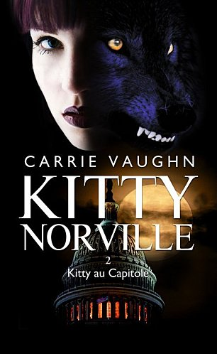 KITTY NORVILLE (Tome 2) KITTY AU CAPITOLE de Carrie Vaughn 9420_110