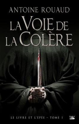 [Rouaud, Antoine] Le Livre et l'Epée - Tome 1: La Voie de la colère Livre-10
