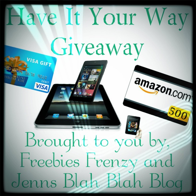 Have It Your Way Giveaway Frenzy ends 5/4 Blah10