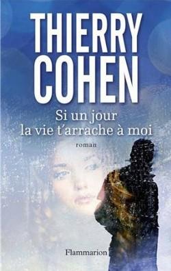 Si un jour la vie t'arrache à moi de Thierry Cohen Si_u_j10