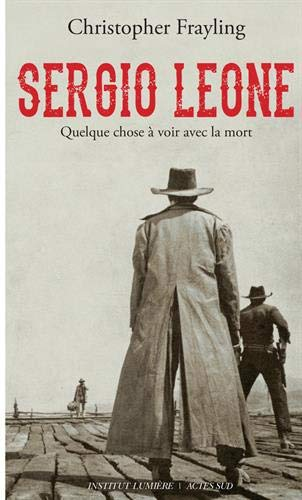 Le Révolution Sergio Leone (2018) - Christopher Frayling et Gian Luca Farinelli  Catalogue d'Exposition 41e7m010
