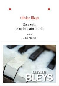 [Bleys, Olivier] Concerto pour la main morte 97822211