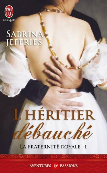 Fraternité Royale - Tome 1 : L'Héritier Débauché de Sabrina Jeffries 10057910