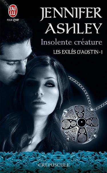 austin - Les Exilés d'Austin - Tome 1 : Insolente Créature de Jennifer Ashley 71v7pd10