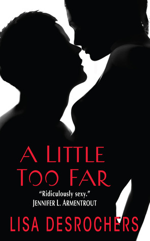 (New Adult) Tome 1 : A Little Too Far de Lisa Desrochers A_litt10