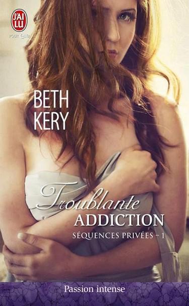 Séquences Privées - Tome 1 : Troublante addiction - Beth Kery Addict10