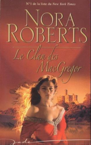 La saga des MacGregor - Tome 0 : Le clan des MacGregor (Serena la Rebelle) de Nora Roberts Clan10