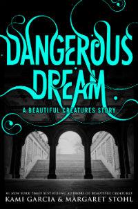 Dangerous Creatures - Tome 0.5 : Dangerous Dream de Kami Garcia et Margaret Stohl Dream10