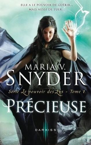 Le Pouvoir des Lys - Tome 1 : Précieuse de Maria V. Snyder Snyder10