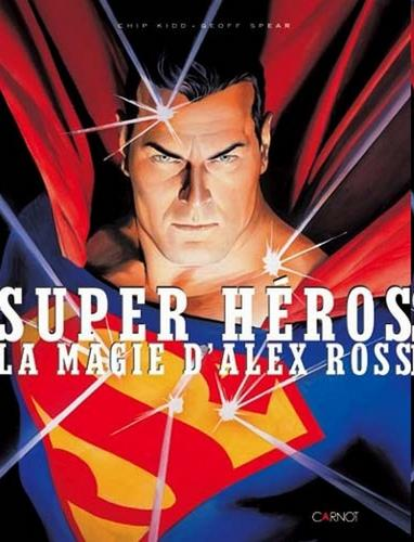 Super Héros : la magie d' ALEX ROSS Super-10