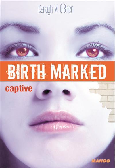 BIRTH MARKED (Tome 3) CAPTIVE de Caragh M. O'Brien Birth-10