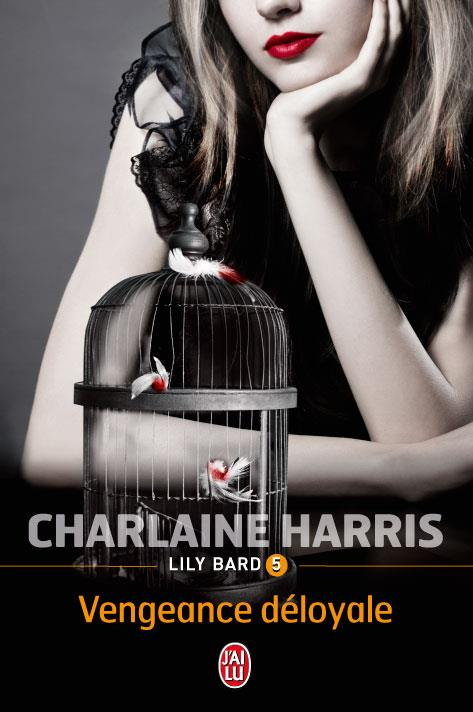 LILY BARD (Tome 5) VENGEANCE DELOYALE de Charlaine Harris Lily-b10