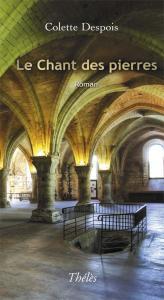 [Despois, Colette] Le chant des pierres 180x3010
