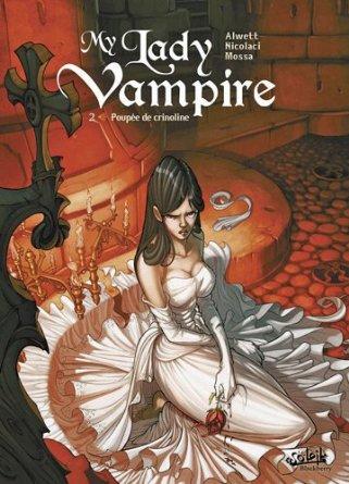 My Lady Vampire - Tome 2: Poupée de crinoline[Alwett, Audrey & Nicolaci, Silvestro & Mossa, A. José] 51qt5m10