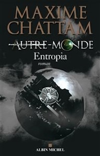 [Chattam, Maxime] Autre-Monde - Tome 4 : Entropia Entrop10