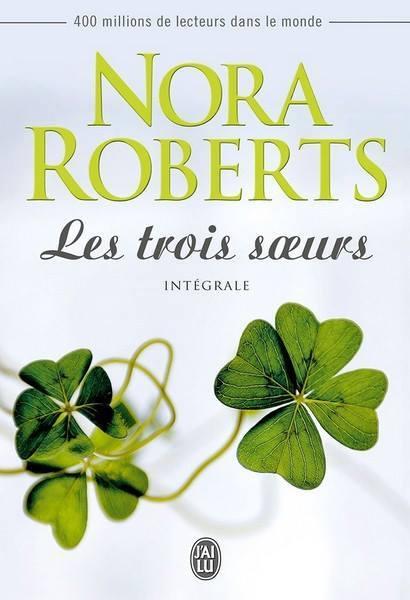 ROBERTS Nora - Série - Les Trois Soeurs 12366710