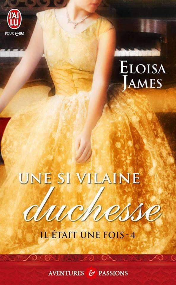 JAMES Eloisa - IL ETAIT UNE FOIS - Tome 4 : Une si vilaine duchesse 13821310