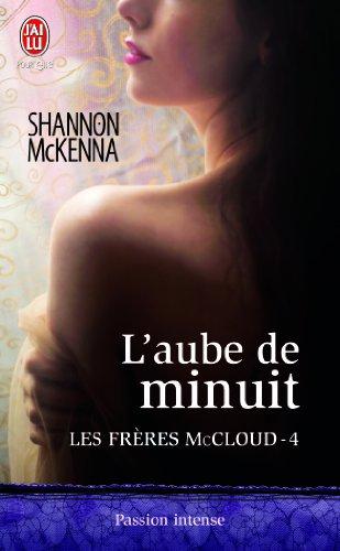 McKENNA Shannon - LES FRERES McCLOUD - Tome  4 : L'aube de Minuit 41cldh10