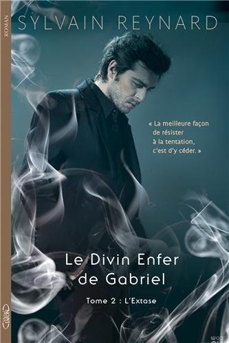 REYNARD Sylvain - LE DIVIN ENFER DE GABRIEL - Tome 2 : Extase 51ck6a10