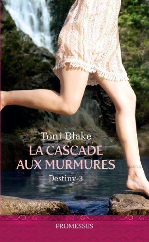 BLAKE Toni - DESTINY - Tome 3 : La cascade aux murmures 51k1qo10