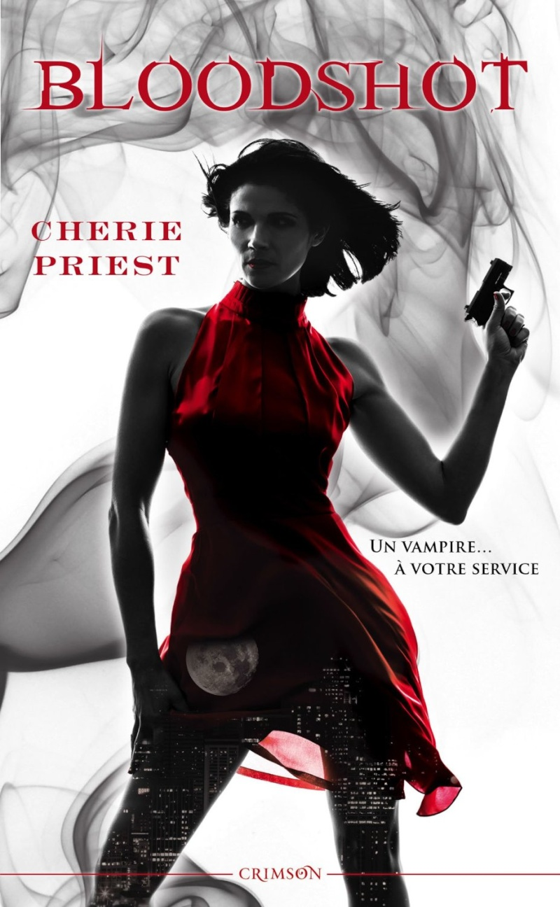 PRIEST Cherie - LES RAPPORTS CHESHIRE RED - Tome 1 : Bloodshot 81qz-i10