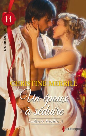 MERRILL Christine - LADIES & REBELLES - Tome 1 : Un époux à séduire 97822813