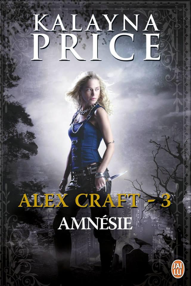 PRICE Kalayna - ALEX CRAFT - Tome 3 : Amnésie Alex-c10