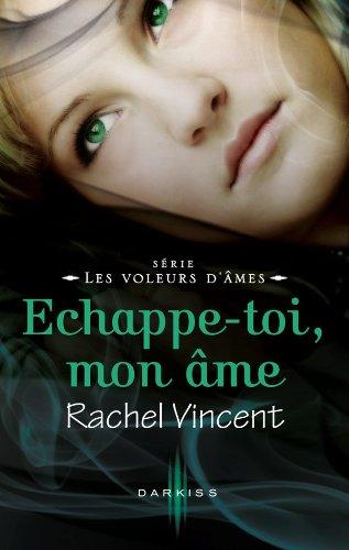 VINCENT Rachel - LES VOLEURS D'AMES - Tome 5.5 : Échappe-toi, mon âme Echapp10